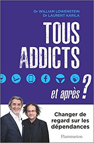 Tous addicts, et après ?