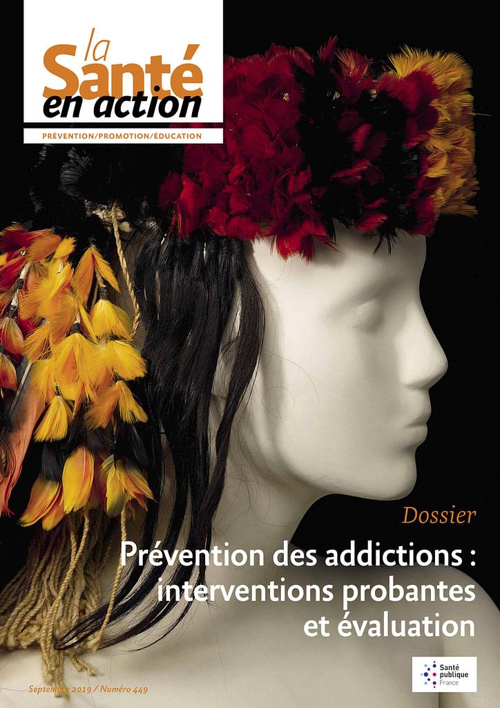 Relisez LA SANTÉ EN ACTION N°449 : Dossier Prévention des addictions